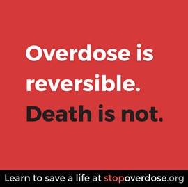Overdose is reversible. Death is not. Stopoverdose.org