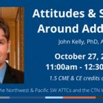 Photo of speaker John Kelly and webinar details for Attitudes & Stigma Around Addiction